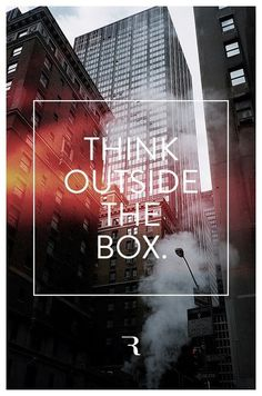 Think outside the box. #miroslav #rajkovic