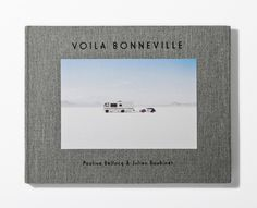 Voila Bonneville - Book by Julien Roubinet and Pauline Bellocq #book #vehicule #desert #race