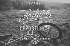 Every failure is an opportunity to learn to grow - Lettering by Noel Shiveley