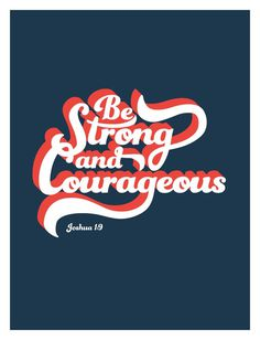 be strong and courageous #strong #lettering #vector #courage #retro #illustration #type #typography