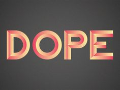 DOPE! #inspiration #design #awesome #typography