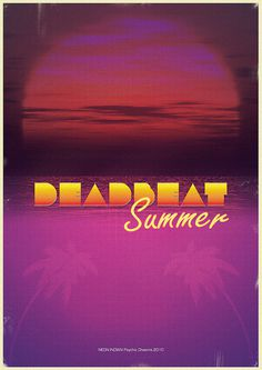 Deadbeat Summer #indian #90s #summer #poster #neon
