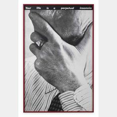 Barbara Kruger: Untitled (Your life is a perpetual insomnia) #palm #white #perpetual #black #vintage #and #face #hand #insomnia