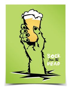 Bock from the Dead Andrew Kiekhafer #beer #halloween #poster #dead #hand #scary