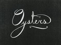 Dribbble - Island Creek Oysters by Jennifer Lucey-Brzoza #calligraphy #typography