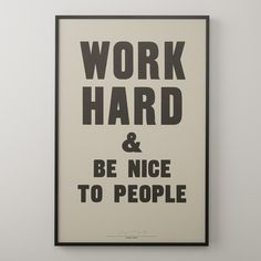 Work Hard & Be Nice To People Print | Art | Accessories