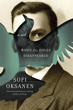 #cover #book #bookcover #doves #disappeared #sofi #oksanen #novel #cutout #clever #opposites #purge