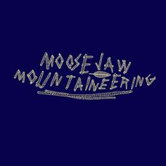 moosejaw mountaineering (2011) - Geoffrey Holstad #handwritten #typography