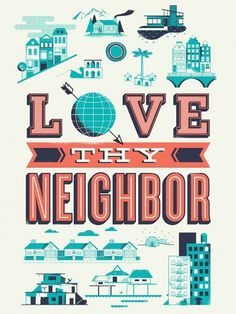 Help Ink — Love Thy Neighbor #print #illustration #poster #type #typography