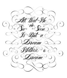 A Dream Within a Dream on Behance #calligraphy #allan #white #letters #lettering #quote #dream #black #edgar #poet #poe #typography