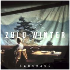 Zulu Winter - Language [2012] [Album] #cover #zulu #art #winter