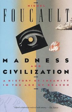 Madness and Civilization: A History of Insanity in the Age of Reason #book #cover #illustration #foucault #collage