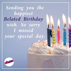 Belated Birthday Wishes With images