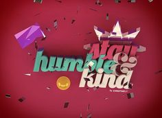 Stay Humble & Kind on the Behance Network #design #typography