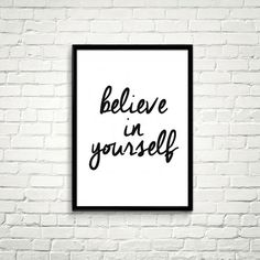 Believe in yourself. #iloveprintable