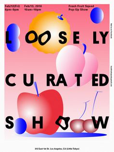 Loosely Curated Show Poster by Eddie Bong http://www.eddiebong.com