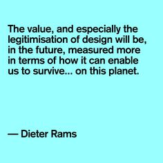 Dieter Rams #quote #designer