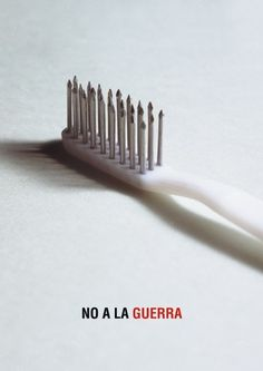 Gráfica social : Isidro Ferrer #ferrer #huesca #spain #war #toothbrush #isidro #poster #nails #no