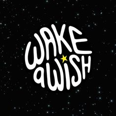 WAKE A WISH. #handlettering #design #illustration #logo #typography