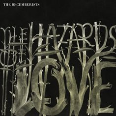 The Decemberists – The Hazards of Love Cover #cover #illustration #music #type #watercolor #cd