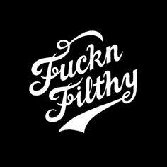 Tumblr #filthy #script #fuckin #type #typography