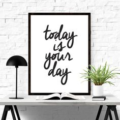 today is your day. #iloveprintable