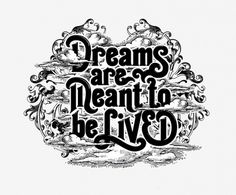 All sizes | Dreams are meant to be lived | Flickr - Photo Sharing! #type