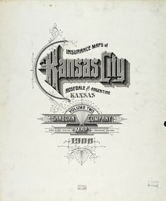 Sanborn Map Company title pages / Sanborn Insurance map - Kansas - KANSAS CITY - 1908 #typography #lettering 100% 5600 × 6800 pixels The Typography o