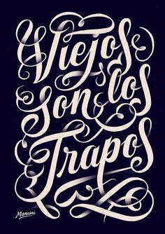 Typeverything.comViejos son los trapos by Gustavo Mancini. #script