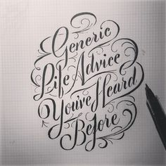 Typeverything.comGeneric Life Advice Youve Heard Before by James T. Edmondson. #lettering #hand