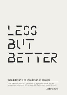 'Less is better', Dieter Rams quote, typography poster.