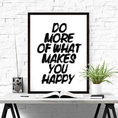 Do more of what makes you happy. #iloveprintable #motivational #poster