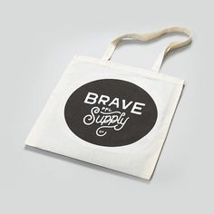 Brave Supply tote bag by http://bravepeople.co #bag #tote #lettering #print #logo #people #illustration #photography #drawn #supply #fashion #type #brave #hand #typography