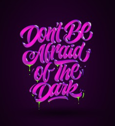 Don´t be afraid of the dark !