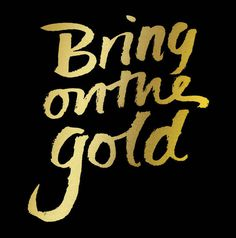Bring on the Gold #type #hand #gold #typography