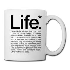 """Life* Available for a limited time only"" Coffee/Tea Mug #inspiration #design #mug #coffee #helvetica #life #typography"