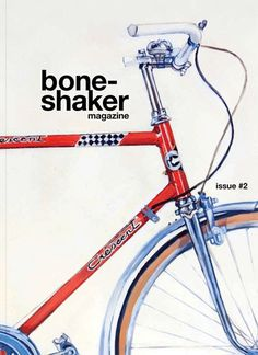 boneshaker magazine issue 2 #bicycle #magazine