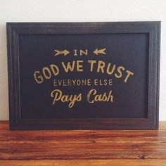 In God we trust, everyone else pays cash -Â by Native Decade #quote #typography