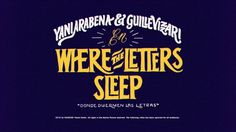Where the letters sleep - Yani & Guille on Behance #type #movie #lettering #title
