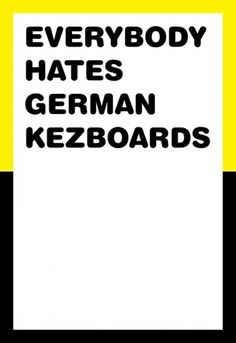 Everybody hates german kezboards by ~noformnocontent on deviantART