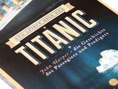 Dribbble - Der letzte Held der Titanic (Book Cover) by Peter Voth #titanic #book #cover #vintage #type