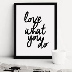 Love What You Do. #printableart
