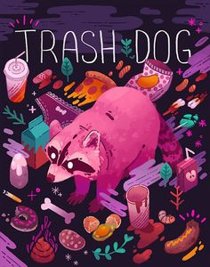 Trash Dog by Theresa O'Reilly #illustration #raccoon #trash