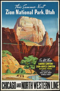 Visit Zion Nat'l Park, Utah. Chicago and North Western Line #chicago #grand #travel #bryce #landscape #park #illustration #utah #national #northwestern #and #zion #sandstone #canyon #desert
