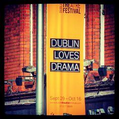 ...and Drama love Dublin