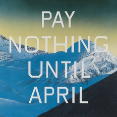 Edward Ruscha, 'Pay Nothing Until April' 2003