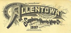 All sizes | Allentown, Pennsylvania 1897 | Flickr - Photo Sharing! #design #typeography