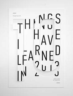 10 Things I Have Learned in 2013 #minimalist #croatia #2013 #design #graphic #clean #typographic #learn #sagmeister #poster #york #helvetica #new