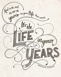 All sizes | It's the Life in your Years | Flickr - Photo Sharing! #lettering #handlettering