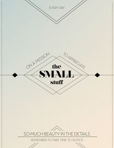 small stuff #mission #stuff #diamond #design #details #simple #diamonds #triangle #poster #triangles #mall #beauty